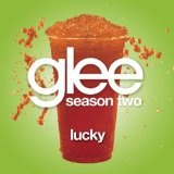 Lucky (Single) Lyrics Glee Cast