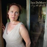 Sing the Delta Lyrics Iris DeMent