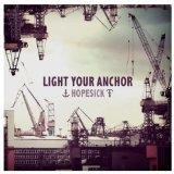 Hopesick Lyrics Light Your Anchor