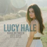 Road Between Lyrics Lucy Hale
