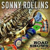 Road Shows: Vol. 1 Lyrics Sonny Rollins