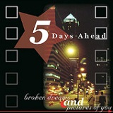 Broken Dreams and Pictures of You Lyrics 5 Days Ahead