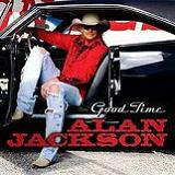 Good Time Lyrics Alan Jackson