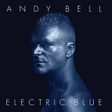 Electric Blue Lyrics Andy Bell