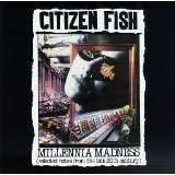 Millennia Madness Lyrics Citizen Fish