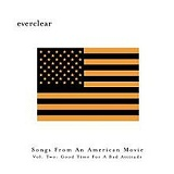 Songs from an American Movie,  Vol. 2: Good Time for a Bad Attitude Lyrics Everclear