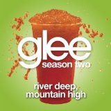 River Deep, Mountain High (Single) Lyrics Glee Cast