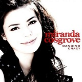 Dancing Crazy (Single) Lyrics Miranda Cosgrove