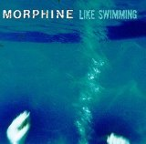 Like Swimming Lyrics Morphine