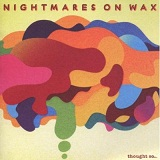 Thought So... Lyrics Nightmares On Wax
