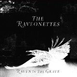 Raven In The Grave Lyrics Ravonettes