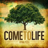 Come to Life Lyrics Ryan Post