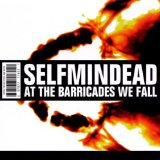 At The Barricades We Fall Lyrics Selfmindead
