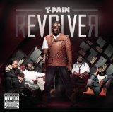 Revolver Lyrics T-Pain Ft. Young Jeezy