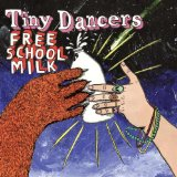 Free School Milk Lyrics Tiny Dancers