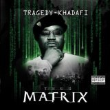 Thug Matrix Lyrics Tragedy Khadafi
