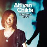 Ordinary Man (Single) Lyrics Altiyan Childs