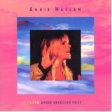 Live Under Brazilian Skies Lyrics Annie Haslam