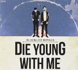 Die Young With me Lyrics Blacklist Royals