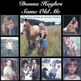 Same Old Me Lyrics Donna Hughes