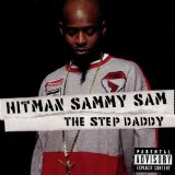 The Step Daddy Lyrics HITMAN SAMMY SAM
