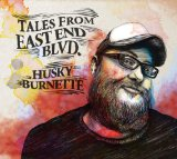 Tales From East End Blvd. Lyrics Husky Burnette
