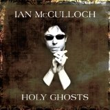 Holy Ghosts Lyrics Ian McCulloch