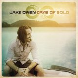 Days of Gold Lyrics Jake Owen