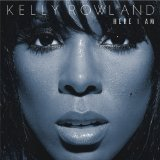 Here I Am Lyrics Kelly Rowland