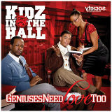 Geniuses Need Love Too (Mixtape) Lyrics Kidz In The Hall