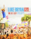 Spring Break The Set List Lyrics Luke Bryan