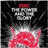 The Power And The Glory Lyrics Perc