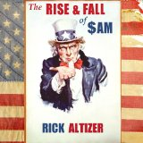The Rise and Fall of SAM Lyrics Rick Altizer