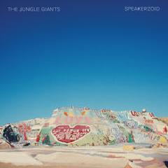 Speakerzoid Lyrics The Jungle Giants