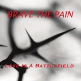 Love Is A Battlefield Lyrics Brave the Pain