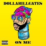 On Me Lyrics DOLLABILLGATES