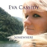 Somewhere Lyrics Eva Cassidy