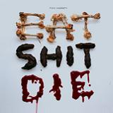 Eat Shit Die Lyrics Fuck Humanity