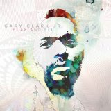Blak and Blu Lyrics Gary Clark Jr.