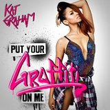 Put Your Graffiti On Me (Single) Lyrics Kat Graham