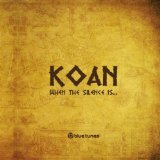 When The Silence Is… Lyrics Koan