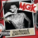 Half Naked & Almost Famous (EP) Lyrics Machine Gun Kelly