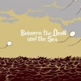 Between The Devil And The Sea EP Lyrics Oh No Oh My