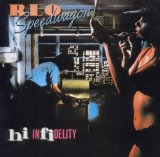Hi Infidelity Lyrics REO Speedwagon