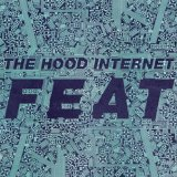 Feat Lyrics The Hood Internet