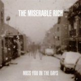 Miss You In The Days Lyrics The Miserable Rich