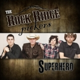Superhero Lyrics The Rock Ridge Pickers