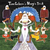 Magic Trick Lyrics Tim Cohen