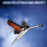 High And Mighty Lyrics Uriah Heep