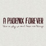 This Is Why We Can't Have Nice Things Lyrics A Phoenix Forever
